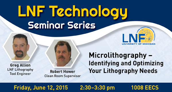 LNF Technology  Seminar Series: MicroLithography, June 12th 2015