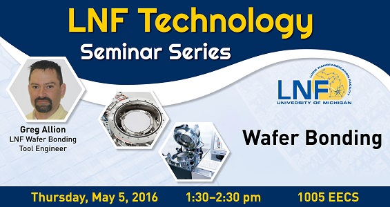LNF Technology Seminar: Wafer Bonding, May5 2016